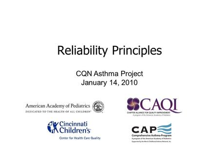 Reliability Principles CQN Asthma Project January 14, 2010.