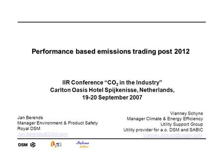 "Performance based emissions trading post 2012 IIR Conference ""CO 2 in the Industry"" Carlton Oasis Hotel Spijkenisse, Netherlands, 19-20 September 2007."