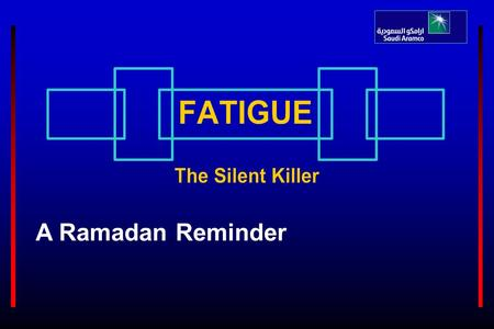 A Ramadan Reminder. Objective Worldwide statistics suggest that around one-third of all MVA fatalities are related to human fatigue. Fatigue also plays.