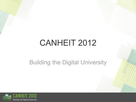 CANHEIT 2012 Building the Digital University. Disaster Recovery Through Cooperation.