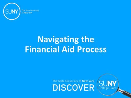Navigating the Financial Aid Process. Sally Tripp Broome Community College Financial Aid Office Phone: 607-778-5028