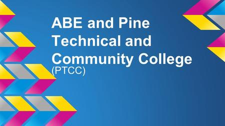ABE and Pine Technical and Community College (PTCC)