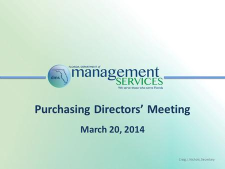 Craig J. Nichols, Secretary Purchasing Directors' Meeting March 20, 2014.