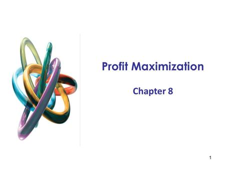 1 Profit Maximization Chapter 8. 2 PERFECTLY COMPETITIVE MARKETS The model of perfect competition rests on three basic assumptions: (1) price taking,