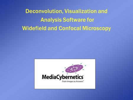 Deconvolution, Visualization and Analysis Software for Widefield and Confocal Microscopy.