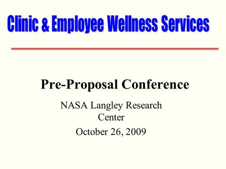 Pre-Proposal Conference NASA Langley Research Center October 26, 2009.