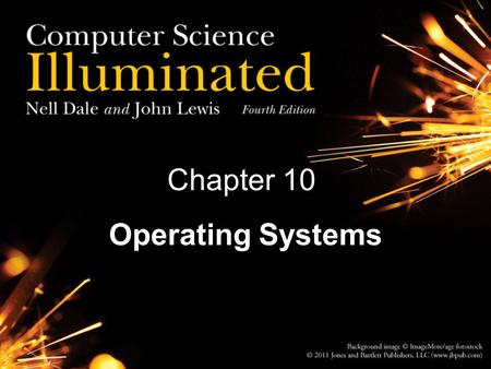 Chapter 10 Operating Systems. 2 Software Categories Application software Software written to address specific needs—to solve problems in the real world.