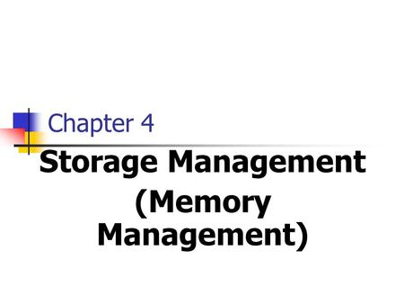 Chapter 4 Storage Management (Memory Management).