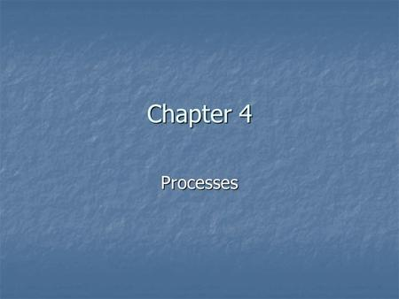 Chapter 4 Processes. Process: what is it? A program in execution A program in execution usually usually Can also have suspended or waiting processes Can.