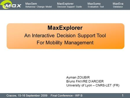 MaxSem MaxExplorer MaxSumo MaxEva Behaviour Change Model Decision Support Guide Evaluation Tool Database MaxExplorer An Interactive Decision Support Tool.