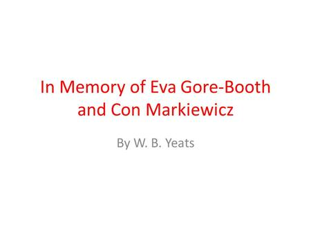 In Memory of Eva Gore-Booth and Con Markiewicz