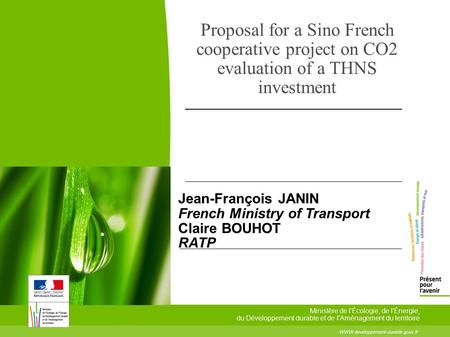 Proposal for a Sino French cooperative project on CO2 evaluation of a THNS investment Jean-François JANIN French Ministry of Transport Claire BOUHOT RATP.