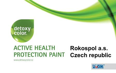 Rokospol a.s. Czech republic. The worst removable side products of human activities: -car exhaust fumes -cigarette smoke -organic solvents released from.