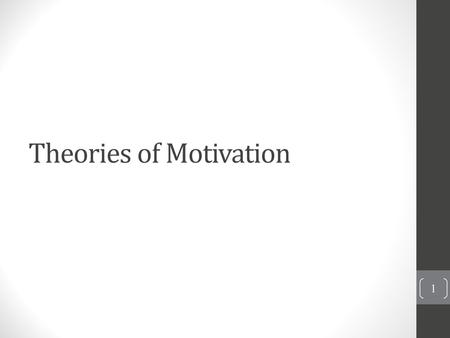 Theories of Motivation 1. Motivation Motivation - an inner states that arouses, directs, and maintains a person's behavior. It is broken down into psychological.