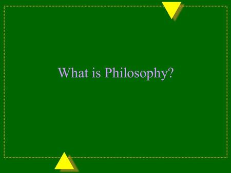What is Philosophy? 3 Definitions of 'Philosophy' u 'Philosophy' is used in a variety of ways. Indeed, dictionaries give multiple entries for 'philosophy'.