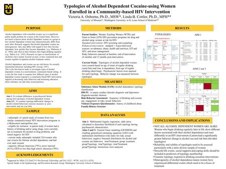 Typologies of Alcohol Dependent Cocaine-using Women Enrolled in a Community-based HIV Intervention Victoria A. Osborne, Ph.D., MSW*, Linda B. Cottler,