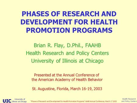 "UIC University of Illinois at Chicago Health Research and Policy Centers ""Phases of Research and Development for Health Promotion Programs"" AAHB Annual."