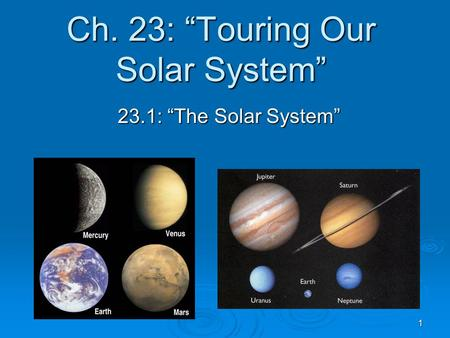 "1 Ch. 23: ""Touring Our Solar System"" 23.1: ""The Solar System"""