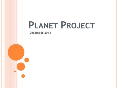P LANET P ROJECT December 2014. P LANET PROJECT DETAILS In a group, you will be working together to research a planet. You will be creating questions.