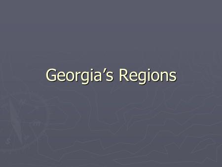 Georgia's Regions. Costal Plains 1. Coastal Plain Region ► 60% of the state is Coastal Plain ► The Coastal Plain is located in the Southern part of the.