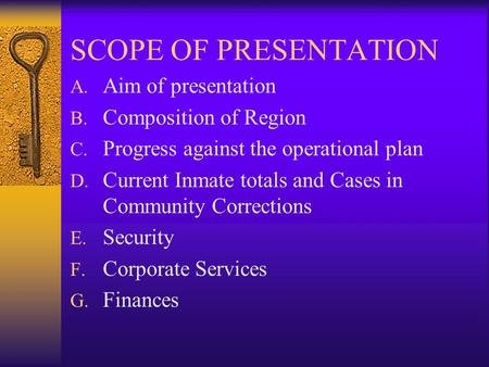 SCOPE OF PRESENTATION A. Aim of presentation B. Composition of Region C. Progress against the <strong>operational</strong> plan D. Current Inmate totals and Cases in Community.