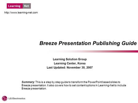 LearningNet  Breeze Presentation Publishing Guide Learning Solution Group Learning Center, Korea Last Updated: November 30,