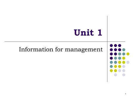 1 Unit 1 Information for management. 2 Introduction Decision-making is the primary role of the management function. The manager's decision will depend.
