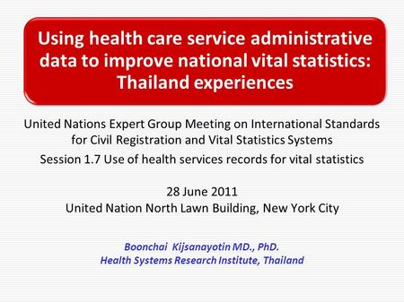 United Nations Expert Group Meeting on International Standards for Civil Registration and Vital Statistics Systems Session 1.7 Use of health services records.