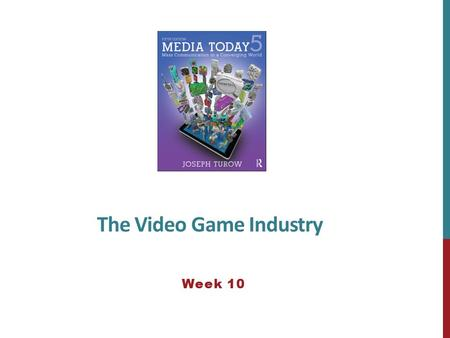 The Video Game Industry Week 10. THE RISE OF THE VIDEO GAME INDUSTRY As with other industries there are three main themes associated with the video game.