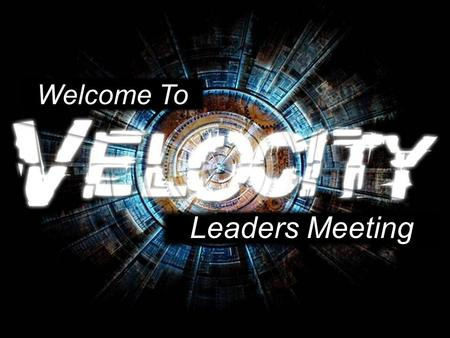Welcome To Leaders Meeting. Leaders Evaluate Leaders Train Leaders Work Leaders Meeting.