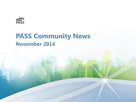 PASS Community News November 2014. Planning on attending PASS Summit 2014? The world's largest gathering of SQL Server & BI professionals Take your SQL.