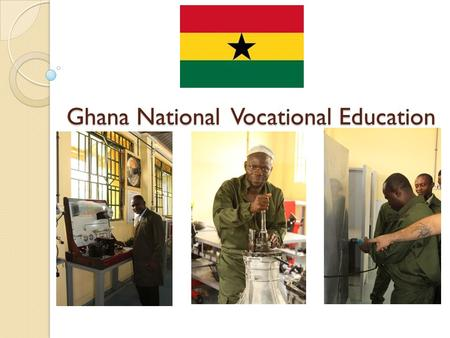 Ghana National Vocational Education. Agenda The Consortium National vocational education benefits The project schedule The project impact Finance.
