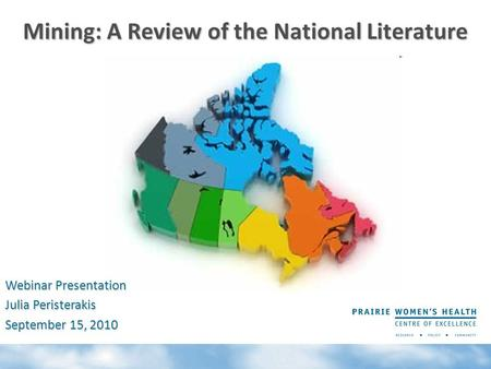 Mining: A Review of the National Literature Webinar Presentation Julia Peristerakis September 15, 2010.