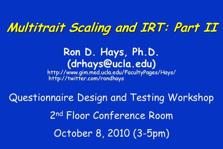 Multitrait Scaling and IRT: Part II Ron D. Hays, Ph.D.   Questionnaire.