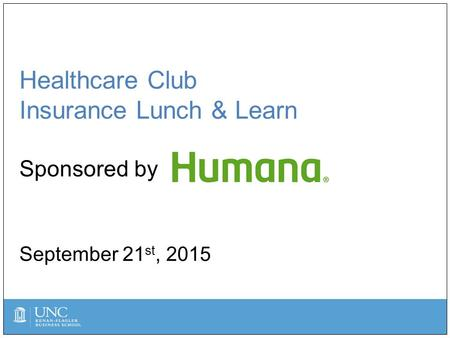 Healthcare Club Insurance Lunch & Learn Sponsored by September 21 st, 2015.