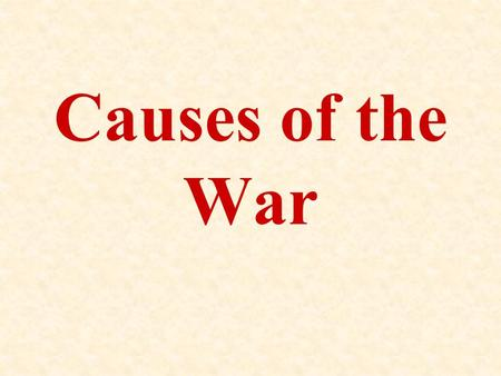 Causes of the War. Europe at Its Peak Industrial Revolution at its peak Modernization led to sense that Europeans were at the peak of world civilization.