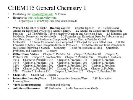 CHEM115 General Chemistry I Contacting me: & Homework:  Register.