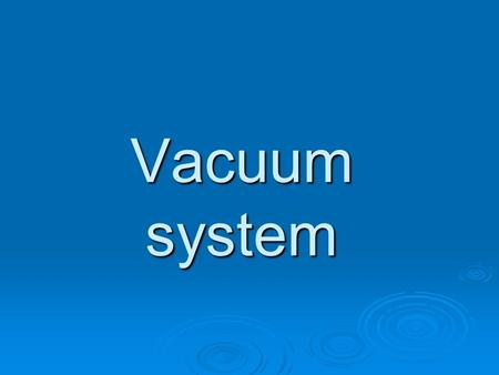 Vacuum system. Principal scheme Vacuum parameters 1 Preliminary vacuum 1*10 -2 Pa 2 Melt storage 5*10 -4 Pa 3 Crystal annealing 5*10 -5 Pa.