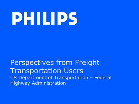 Perspectives from Freight Transportation Users US Department of Transportation – Federal Highway Administration.