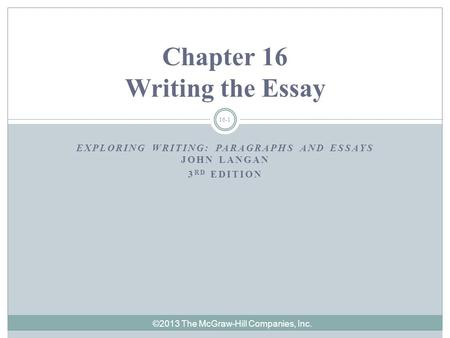 writing effective topic thesis sentence ppt  ©2013 the mcgraw hill companies inc 16 1 exploring writing