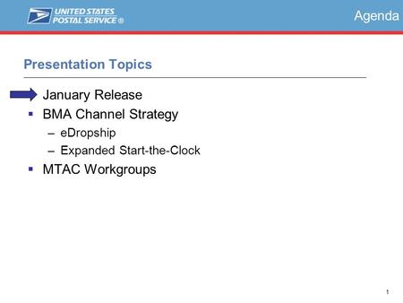 1 Presentation Topics Agenda  January Release  BMA Channel Strategy –eDropship –Expanded Start-the-Clock  MTAC Workgroups.