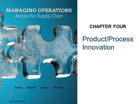 Product/Process Innovation CHAPTER FOUR McGraw-Hill/Irwin.