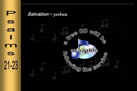 Salvation ~ yeshua. Offspring ~ literally, fruit (KJV)