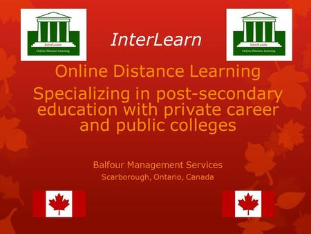 InterLearn Online Distance Learning Specializing in post-secondary education with private career and public colleges Balfour Management Services Scarborough,