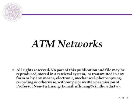 1 ATM -  All rights reserved. No part of this publication and file may be reproduced, stored in a retrieval system, or transmitted in any form or by any.