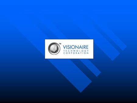 October 22-23, 2003 About Visionaire Develop and license IP Develop and license IP Focused on hardware based Copy-Protection Focused on hardware based.