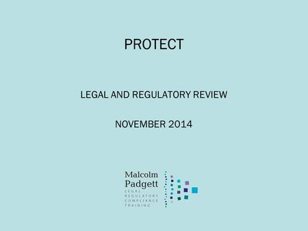 PROTECT LEGAL AND REGULATORY REVIEW NOVEMBER 2014.