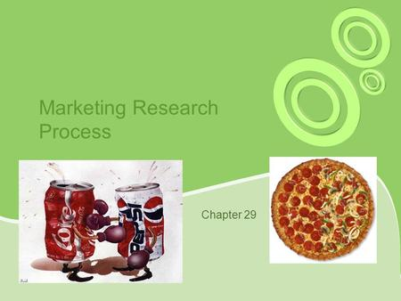 Marketing Research Process Chapter 29. What factors influence restaurants to add low fat menu items? How can they determine success of items? Journal.