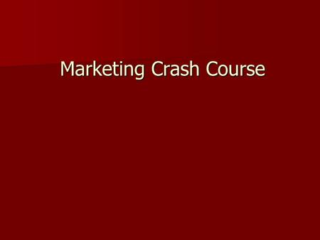 Marketing Crash Course. Marketing: The process of developing, promoting, and distributing products and services to satisfy customers' needs and wants.