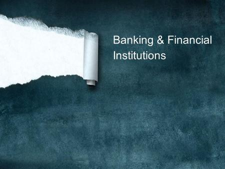 Banking & Financial Institutions How Banks Work.